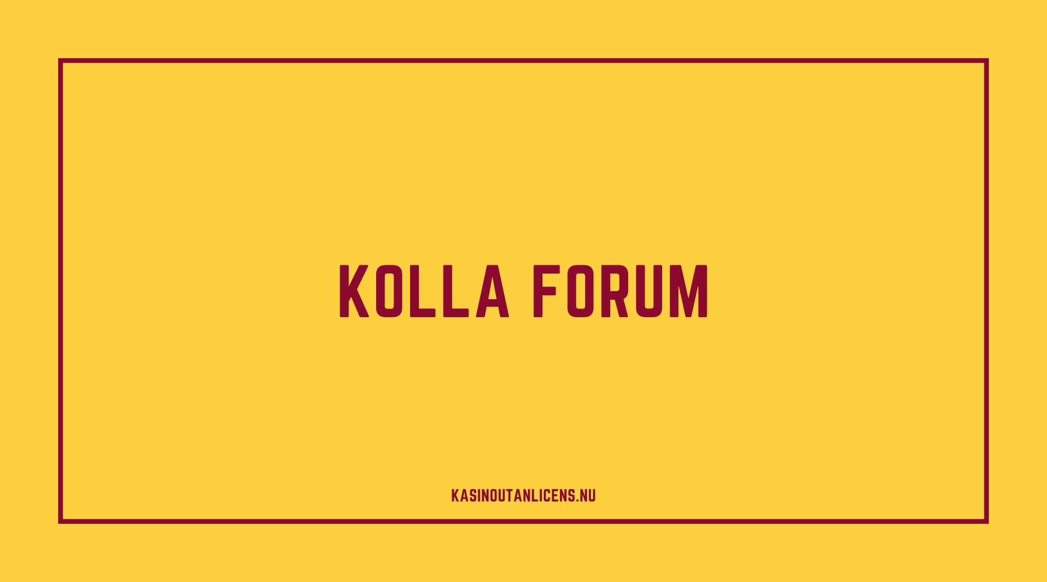 kolla forum